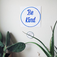 Be kind sign / watercolor motivational sign