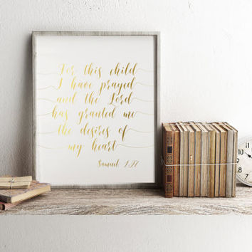 Baby shower nursery gift Gold Foil Print 'For This Child I have Prayed' room wall art Samuel 1:27 Bible verse scripture Print Typography Art