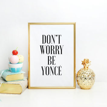 Funny wall art Girl Room Decor Printable wall art Fashion Quote Slay INSPIRATIONAL Go above and beyoncé Girly Quote Beyonce Quote Beyoncé