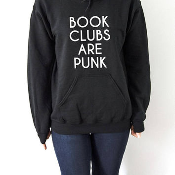 books club are punk Hoodies with funny quotes sarcastic humor sweatshirt blogs blogger sarcasm popular hoody sweaters