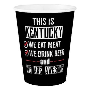 Kentucky Eat Meat Drink Beer Awesome Paper Cup