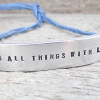 Do All Things WIth Love ONE Bracelet Custom Hand Stamped Jewelry Name Tie On Hemp Cord BFF Besties Jewelry Tiny Font