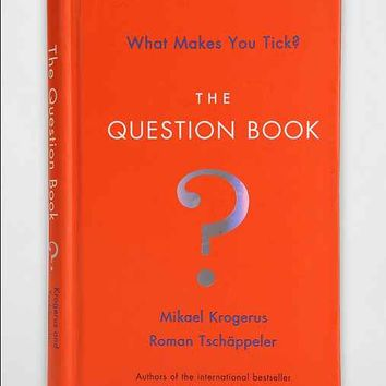 The Question Book: What Makes You Tick? By Mikael Krogerus & Roman Tschäppeler- Assorted One