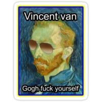 Vincent van Gogh Fuck Yourself by Bethany-Bailey