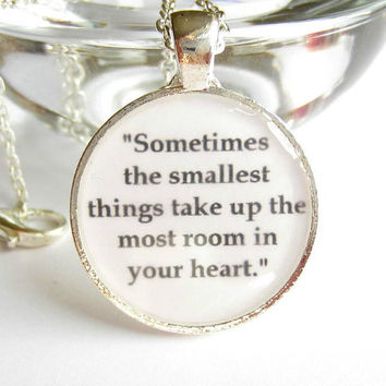 Quote Necklace - Quotation Jewelry - Winnie the Pooh Resin Pendant - Literature Resin Jewelry - Sometimes the Smallest Things