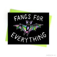 FANGS FOR EVERYTHING // CARD