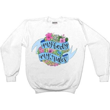 My Body My Rules -- Unisex Sweatshirt