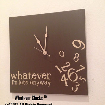 Whatever, I'm late anyway wood wall clock