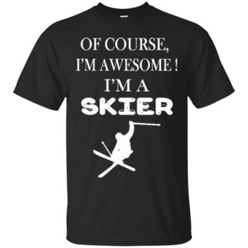 OF COURSE, I'M AWESOME ! I'M A SKIER 2709 - ski