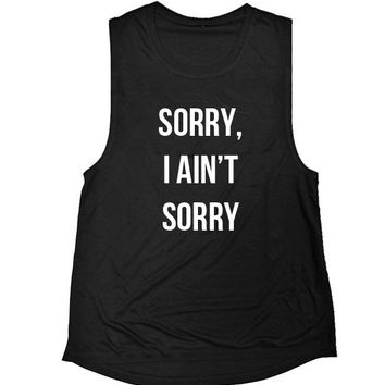 Sorry I ain't sorry unisex Muscle Tank