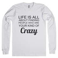 Your Kind Of Crazy-Unisex White T-Shirt