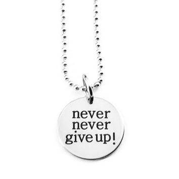 "Stainless Steel Motivational ""Never Never Give Up"" Necklace"