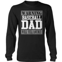 "Limited Edition - ""Warning : Baseball Dad Will Yell Loudly"" T Shirts/W"