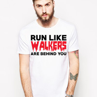 Unisex Run Like Walkers Are Behind You Walking Dead Shirt