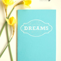 Dreams Journal * Secret Notebook * Hand drawn * Goals * Objectives Diary * Constructive Writing * Gift * Blank Notebook * Life Diary * DREAM