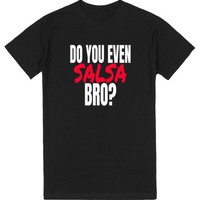 Do You Even Salsa