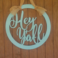 Door Hanger, Hey Yall Decor, Southern Door hanger, Western decor, Gift idea, Holiday decor, Christmas Decor, Metal, Southern Decor, Yall