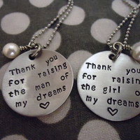 Thank You For Raising The Man/Girl Of My Dreams Necklace Set - Cupped/Bowl Shaped Disc - Hand Stamped Stainless Steel