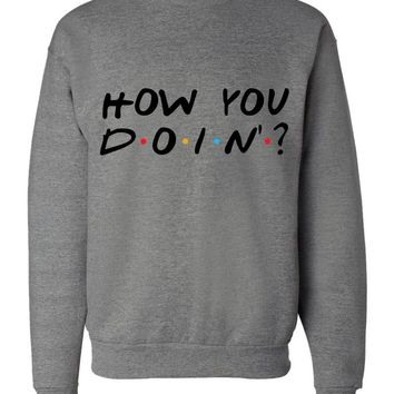 "Friends F.R.I.E.N.D.S TV Show ""How You Doin'?"" Crew Neck Sweatshirt"