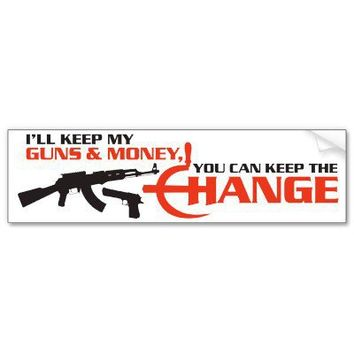 I'll keep my guns & money, you can keep the CHANGE Bumper Sticker from Zazzle.com