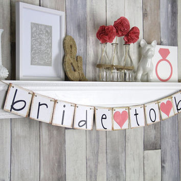 Bride To Be Banner - Bride To Be - Bridal Shower Decorations - Bridal Shower Banners - Bachelorette Party - Coral - CUSTOMIZE YOUR COLORS