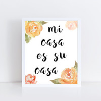 Mi Casa Es Su Casa, printable, watercolor, floral, quote, home decor, wall art, wall decor, Spanish, modern, gift idea, saying, design, art