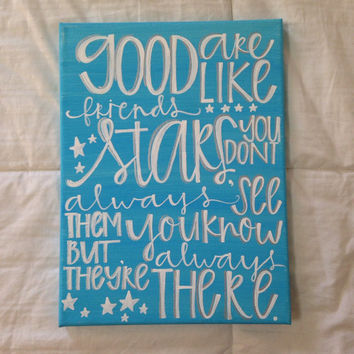 "Canvas quote ""good friends are like stars, you don't always see them but you know they're always there"" 9x11 hand painted"