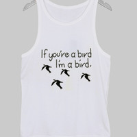 if you're a bird Tank Top