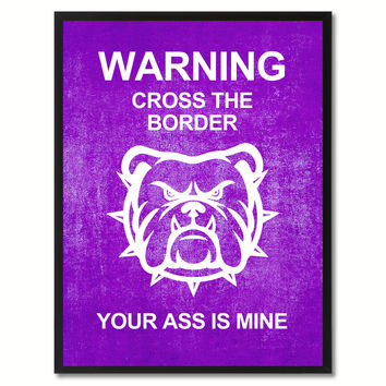 Warning Cross The Border Funny Sign Purple Print on Canvas Picture Frames Home Decor Wall Art Gifts 91927