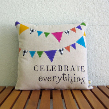 Celebrate Everything Party Flag Applique Pillow by nicolesteward