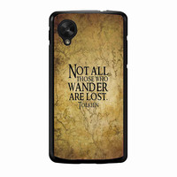 not all those who wander are lost tolkien copy FOR NEXUS 5 CASE *RA*