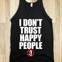 I Don't Trust Happy People