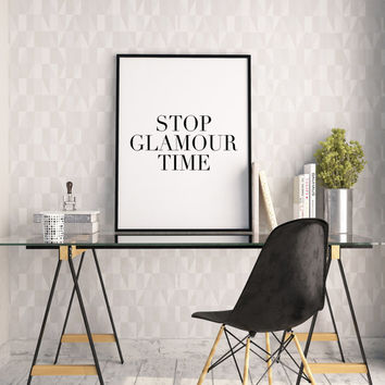 STOP GLAMOUR TIME,Printable Art,Fashion Print,Fashion Illustration,Girls Room Decor,Gift For Her,Makeup Print,Bathroom Decor,Girly Quote