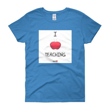 I LOVE TEACHING - TeacherTube Women's short sleeve t-shirt