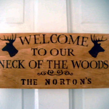 "Country Home Decor, Rustic hunting wecome sign ""Welcome to our Neck of the Woods"" customized name sign, personalized, cabin lake house sign"