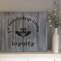 Claddagh sign|irish blessing|friendship love and loyalty