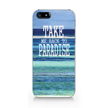 M-229- Take me back to paradise for iPhone 4/5/5C/6 case, Samsung galaxy S4/S5/Note3 case