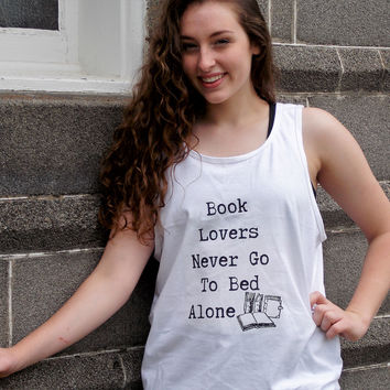 Book Lover Tank Top. Book Lovers Never Go To Bed Alone Unisex Tank Top.