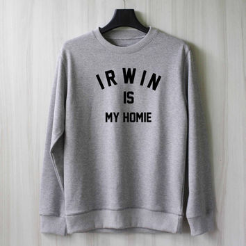 Ashton Irwin is My Homie Sweatshirt Sweater Shirt – Size XS S M L XL