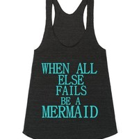 when all else fails be a mermaid racerback-Athletic Tri Black Tank