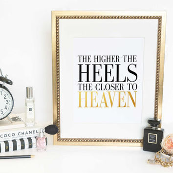 "PRINTABLE ART ""The Higher The Heels The Closer to Heaven"" Fashion Poster Quote Poster Shoes Quote Girly Art Gift for Girl Fashion Wall Art"