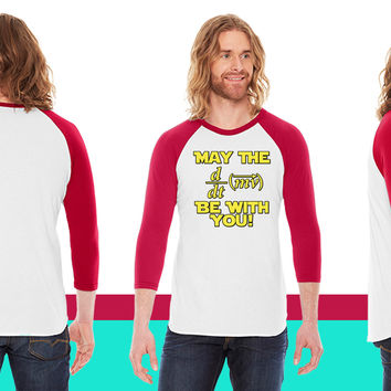 May The Force Be With You Physics Geek American Apparel Unisex 3/4 Sleeve T-Shirt