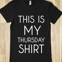 THIS IS MY THURSDAY SHIRT