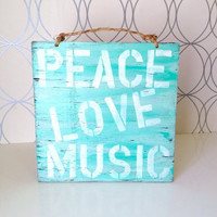 Peace Love Music Wood Sign