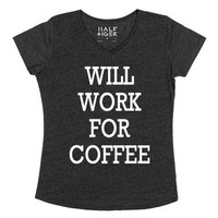 Will Work For Coffee Shirt-Female Heather Onyx T-Shirt