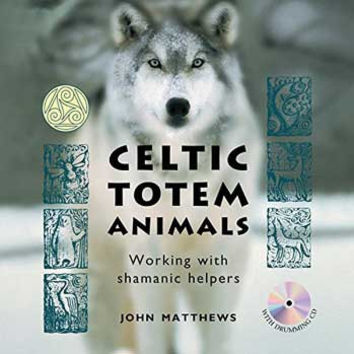 Celtic Totem Animals W CD by John Matthews