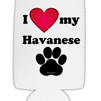 I Heart My Havanese Collapsible Neoprene Tall Can Insulator by TooLoud