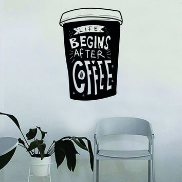 Life Begins After Coffee Cup v2 Quote Wall Decal Sticker Bedroom Living Room Art Vinyl Beautiful Decor Kitchen Cute Shop Morning Funny Java