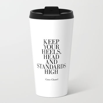 Keep your heels head and standards high Metal Travel Mug by NikolaJovanovic