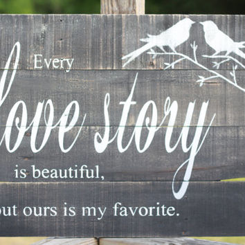 Wood Wall Art Quotes best every love story is beautiful quote products on wanelo
